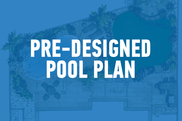 Pre-Designed Pool Plan in white text with shaded blue background.